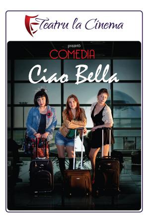Ciao bella bilete teatru la cinema