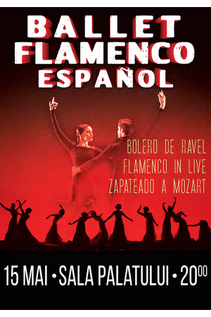 Ballet flamenco espanol 15 mai sala palatului