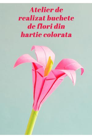 Atelier flori hartie colorata