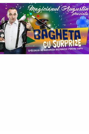Bagheta surprize magicianul augustin afis