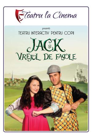 Jack si vrejul de fasole teatru la cinema
