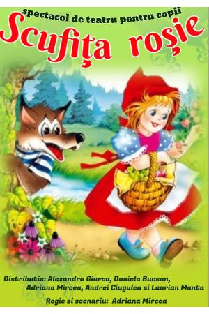 Scufita rosie spectacol pentru copii